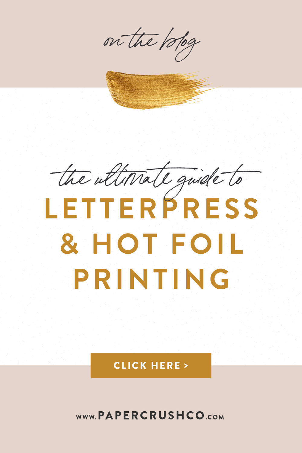 The Ultimate Guide to Letterpress and Foil Printing